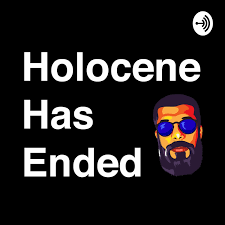Holocene Has Ended with Vinay Pateel