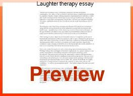 laughter therapy essay custom paper help laughter therapy essay laughter therapy is a form of therapy that encourages people to use