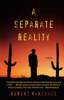 <b>A Separate Reality</b>: A Novel - Robert Marshall - Google Books