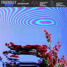 <b>Friendly Fires</b> - <b>Inflorescent</b> | Releases | Discogs