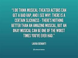 Musical Theatre Quotes Musical Theater Quotes Quotesgram Gorgeous Theater Quotes
