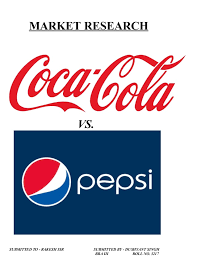 market research on coca cola vs pepsi market research vs submitted to rakesh sir submitted by dushyant singh bba iii