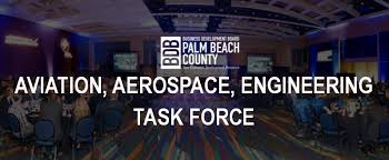 this task force works to expand and strengthen the aviation aerospace engineering industries in palm beach county to achieve growth the task force