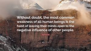napoleon hill quote out doubt the most common weakness of napoleon hill quote out doubt the most common weakness of all human beings
