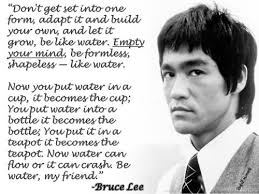 Bruce Lee Water Quote Mesmerizing Empty Your Mind Be Formless Shapeless Like Water Bruce Lee
