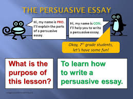 what is the what is the purpose of purpose of this lesson this  2 what is the what is the purpose of purpose of this lesson this lesson hi my is pro i ll explain the parts of a persuasive essay