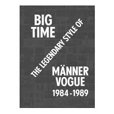big time the legendary style of manner vogue 1984 1989 book
