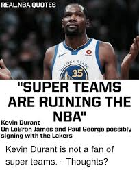 Kevin Durant Quotes Enchanting REALNBAQUOTES Rokute OLDEN N48 STAT SUPER TEAMS ARE RUINING THE