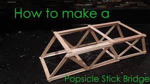 Popsicle Stick Bridge Designs How To Make A Popsicle Stick Bridge