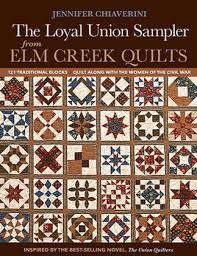Facts & Fabrications—Unraveling the History of Quilts & Slavery by ... & The Loyal Union Sampler from Elm Creek Quilts: 121 Traditional Blocks •  Quilt Along with Adamdwight.com