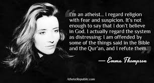 Atheist Quotes Simple Famous Atheist Quotes Emma Thompson I`m An Atheist I Regard