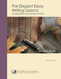 in the elegant essay writing curriculum lesha myers offers a  in the elegant essay writing curriculum lesha myers offers a compressive easy to