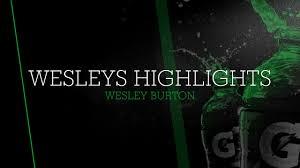 Wesleys highlights - Wesley Burton highlights - Hudl