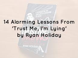 14 Warnings From Trust Me I M Lying Niklasgoeke Com