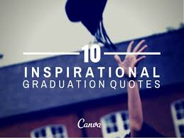 Inspirational Graduation Quotes New 48 Inspirational Quotes For Graduation
