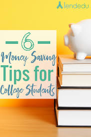 6 money saving tips for college students lendedu 6 money saving tips for college students