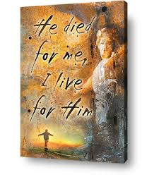 >he died for me i live for him wall art canvas print paradise  christian wall art decor he died for me i live for him