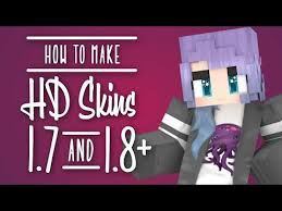 how to make hd minecraft skins 1 7 1 8 august 2017