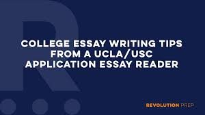 essay writing tips from a ucla usc application essay reader essay writing tips from a ucla usc application essay reader revolution prep