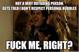 Not a very outgoing person, gets told i don't respect personal ... via Relatably.com
