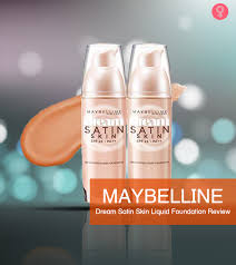 Maybelline Dream Satin Skin Liquid Foundation Review And Shades