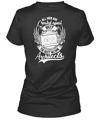 Cool Construction T Shirt Designs Amazon Com The Best Become Architects T Shirt All Men Are