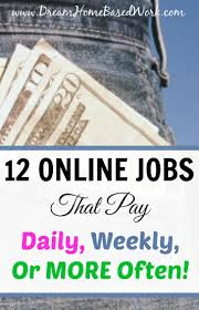 12 Work from Home Jobs that Pay Daily Weekly More ten