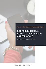 episode set for success steps to reach your career goals episode 61 set for success 5 steps to reach your career goals