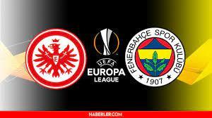 Fener maçı ne zaman? Fenerbahçe Frankfurt maçı ne zaman, hangi gün, saat  kaçta? Fenerbahçe maçı bu akşam kaçta? - Haberler