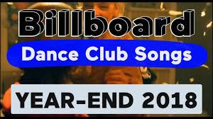 Billboard Charts 2018 Billboard Top 50 Best Dance Club Songs Of 2018 Year End Chart