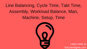 Line Balancing Cycle Time Takt Time Assembly Workload