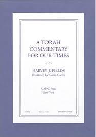 A Torah Commentary for Our Times: Harvey J. Fields, Giora Carmi:  9780807405307: Amazon.com: Books