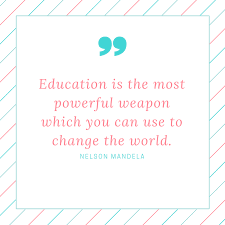 meaning and essay on education is the most powerful weapon quote  education is the most powerful weapon which you can use to change the world nelson mandela