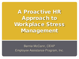 Workplace Stress Management A Proactive Hr Approach To Workplace Stress Management