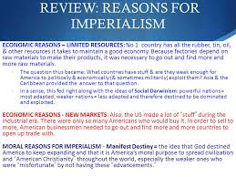 Reasons For Imperialism American Imperialism In The Late 1800s Many Americans Wanted