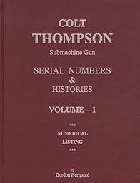 Colt Serial Number Chart Colt Thompson Submachine Gun Serial Numbers Histories