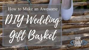 how to make an awesome easy wedding gift basket for the bride and