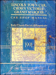 ford crown victoria and mercury grand marquis wiring diagram 1991 lincoln town car ford crown victoria mercury grand marquis repair shop manual original