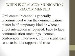 oral communication 8 when is oral communication reccommendedoral communication is generallyrecommended when the communicationmatter