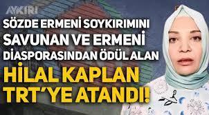 TRT yönetimi değişti: Sözde Ermeni soykırımını savunan Hilal Kaplan,  Yönetim Kurulu üyesi oldu! - Gündem - AYKIRI haber sitesi