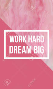 Quotes About Dreaming Big And Working Hard Best of Work Hard Dream Big Motivational Quote On Modern Marble Texture