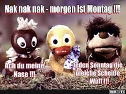 Nak Nak Nak Morgen Ist Montag Lustige Bilder Sprüche Witze