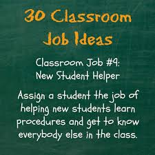 classroom jobs list ideas teaching made practical have the new student helper be responsible for helping new students understand classroom procedures learn their way around the school and making sure the