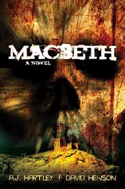 macbeth a novel a j hartley david hewson  macbeth a novel a j hartley david hewson 9781612183015 com books
