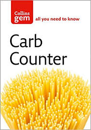 Carb Counter A Clear Guide To Carbohydrates In Everyday