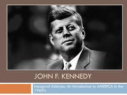 jfk s inaugural address rhetoric the study of effective use of john f kennedy inaugural address an introduction to america in the 1960 s