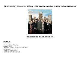 Pdf Book Downton Abbey 2020 Wall Calendar Pdf By Julian