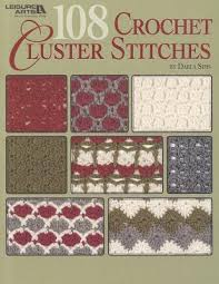 108 Crochet Cluster Stitches by Darla Sims
