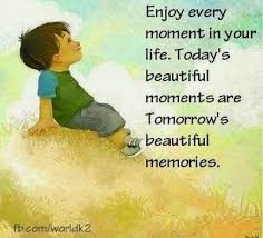 Beautiful Moments In Life Quotes Best Of Enjoy Every Moment In Your Life Today's Beautiful Moments Are