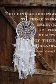 Dream Catchers With Quotes GypsyFarmGirl Dream Quotes and New Dream Catchers 77